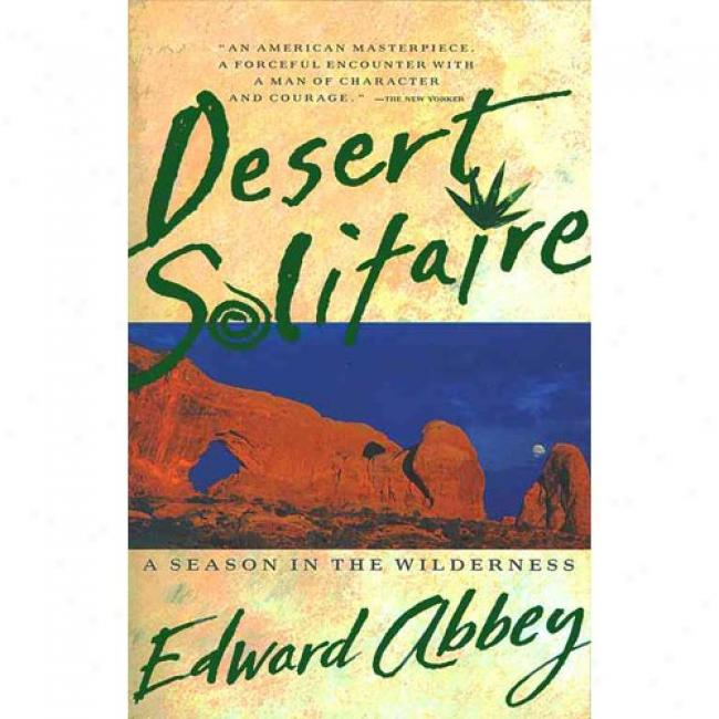 Desert Solitaire: A Season In The Wild By Edward Abbey, Isbn 0671695886
