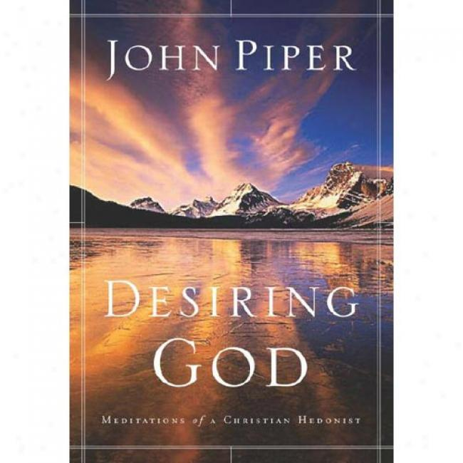 Desiring God (updated) By John Piper, Isbn 1590521196