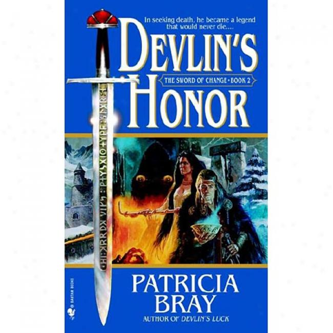 Devlin's Honor By Patricia Bray, Isbn 0553584766