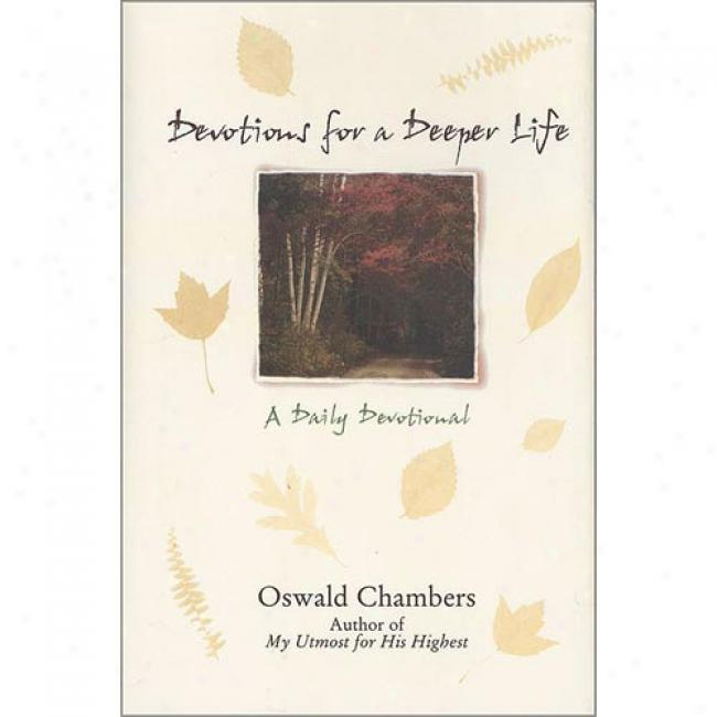 Devotions For A Deeper Life By Oswald Lodgings, Isbn 0310387108