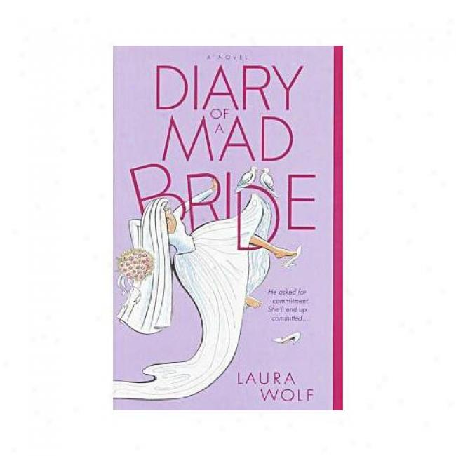 Diary Of A Mad Bride By Laura Wolf, Isbn 0385335830