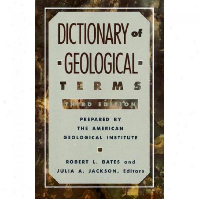 Dictionary Of Geological Terms By Robert L. Bates, Isbn 0385181019