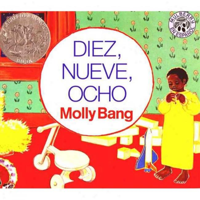 Diez, Nueve, Ocho By Molly Garrett Bang, Isbn 0688154689