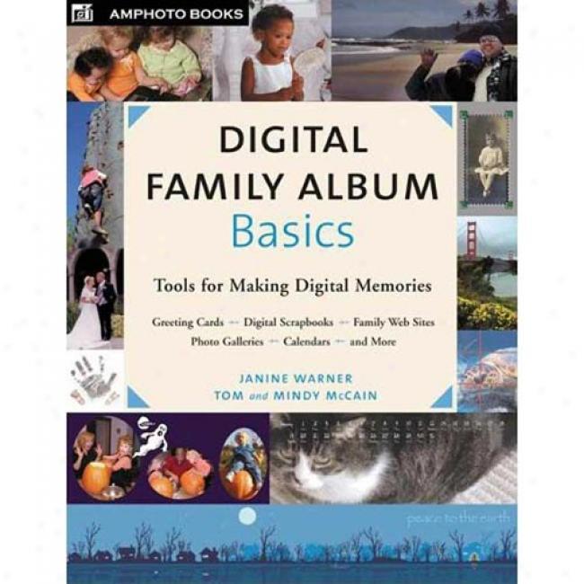 Digital Family Album Basics: Tools For Composition Digtal Memories