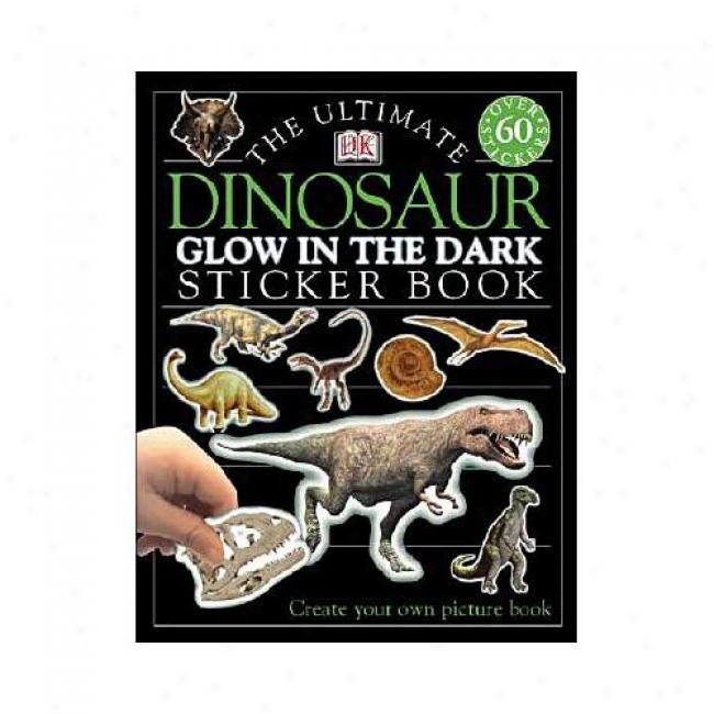 Dinosaur: Glow In The Dark By Dorling Kindersley Publishing, Isbn 0789484587