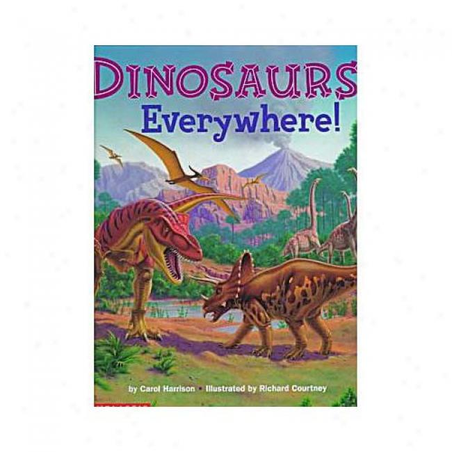 Dinosaurs Everywhere  !By Carol Harrison, Isbn 0590000896