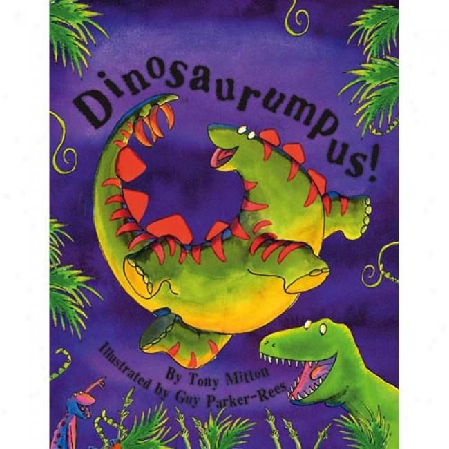 Dinosaurumpus! By Tony Mitton,-Isbn 4039395143
