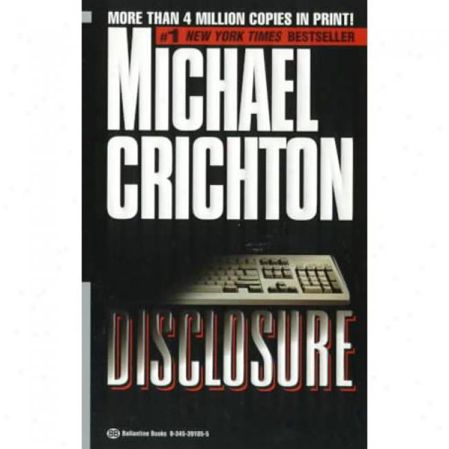 Disclosure By Michael Crichton, Isbn 0345391055