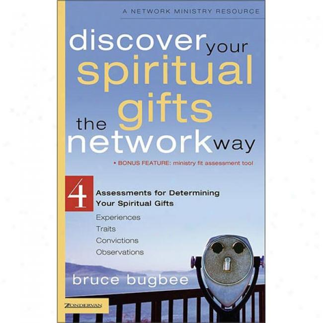Discover Your Immaterial Gifts The Netting Way: 4 Assessments For Determining Your Spiritual Gifts