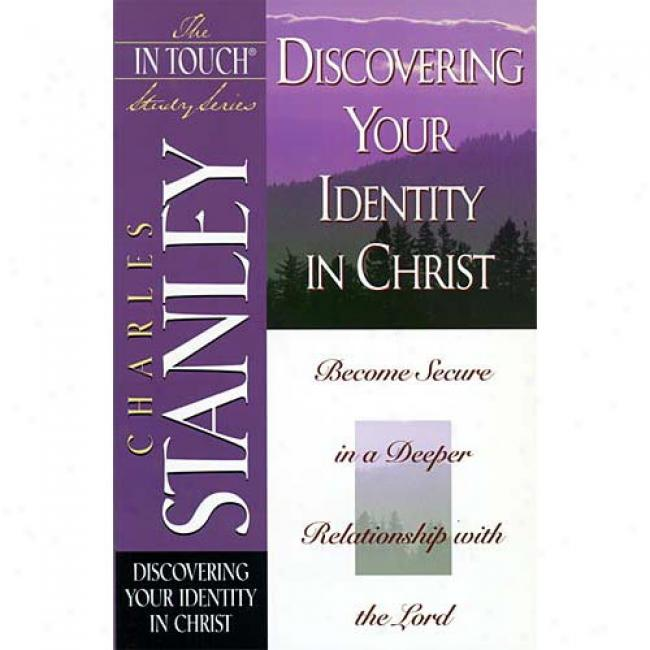 Discovering Your Identity In Christ By Charles F. Stannley, Isbn 0785272887