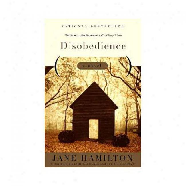 Disobedience By Jane Hamilotn, Isbn 0385720467