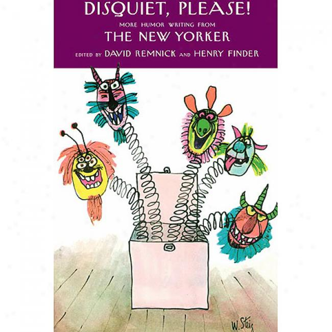 Disquiet, Please!: More Humor Writinh From The New Yorker