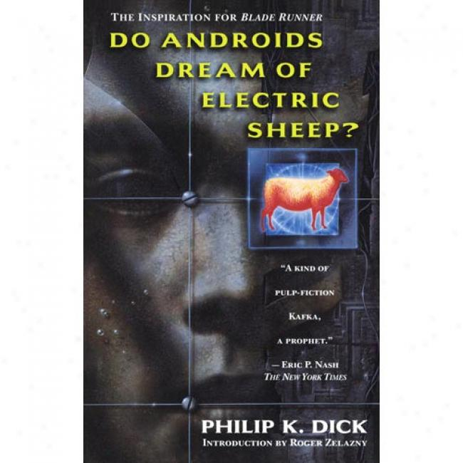 Do Androids Dream Of Electric Sheep? By Philip K. Dick, Isbn 0345404475