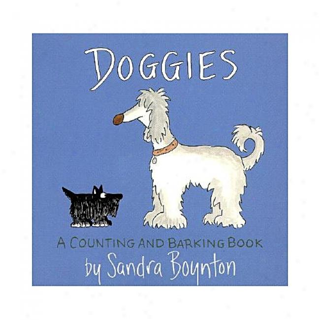 Doggies: A Counting And Barking Book By Sandra Boynton, Isbn 0671493183