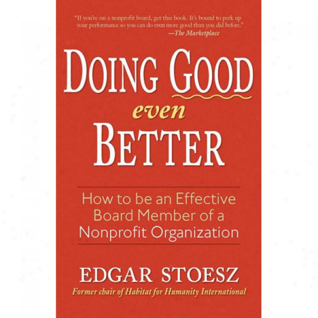 Doing Good Fair Better: How To Be An Effective Board Part Of A Nonprofit Organization