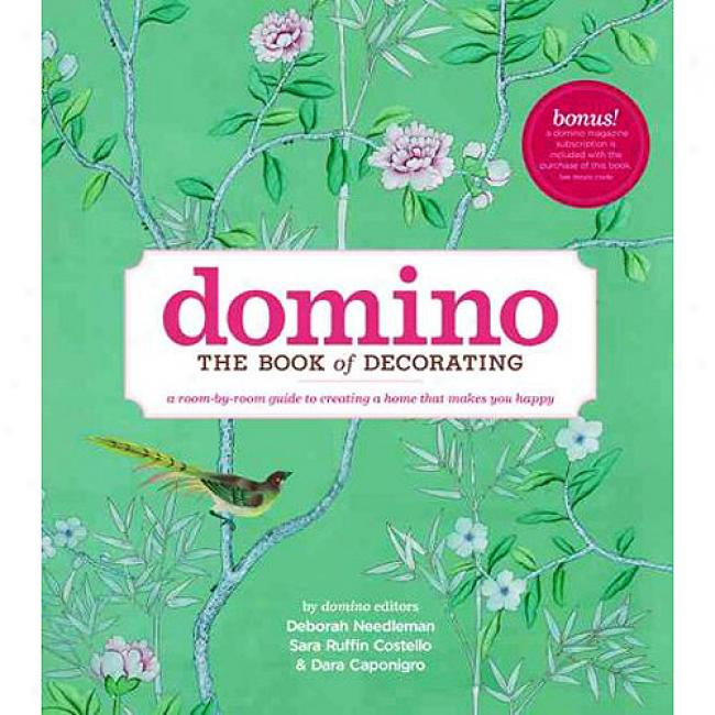 Domino: The Book Of Decorating: A Room-by-room Guide To Creating A Close That Makes You Happy