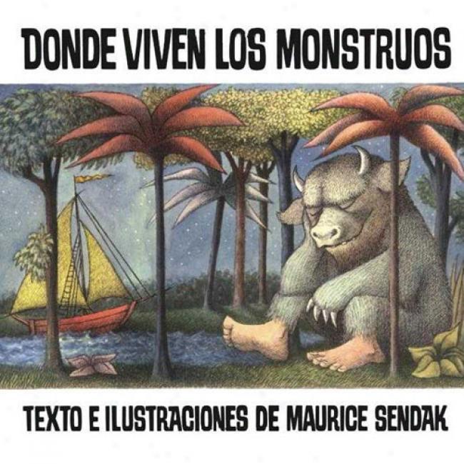 Donde Viven Los Monstruos By Maurice Sendak, Isbn 0064434222