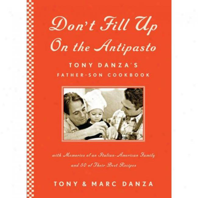 Don't Fill Up On The Antipasto: Dunce Danza's Father-son Cookboook