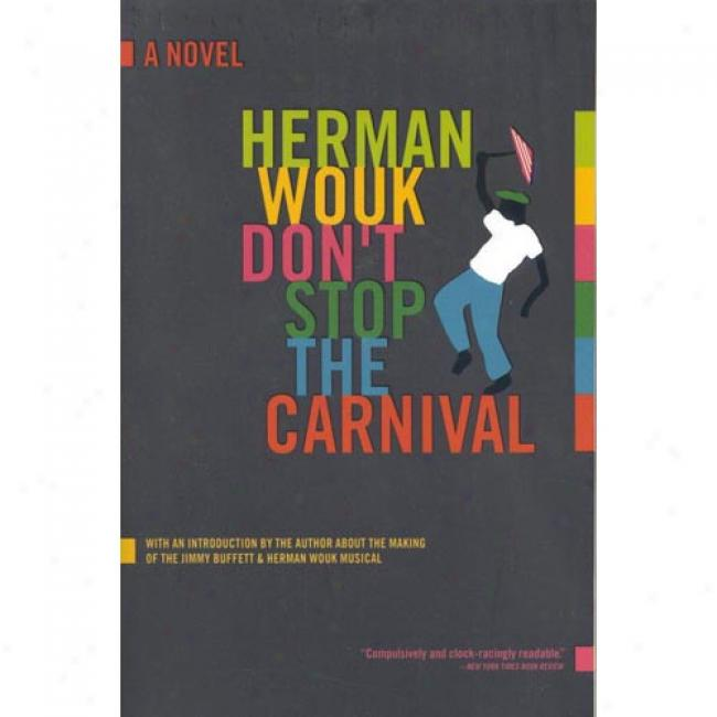 Don't Stop The Carnival By Herman Wouk, Isbn 0316955124