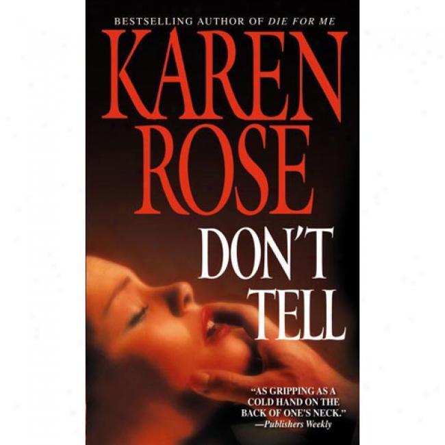 Don't Tell By Karen Rose, Isbn 0446612804
