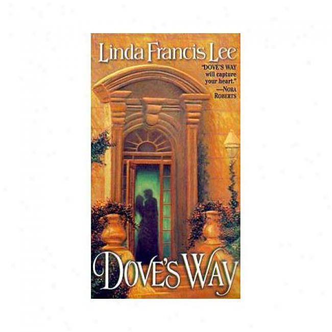 Dove's Way By Linda Francis Lee, Isbn 0449002055