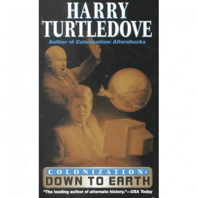 Down To Earth By Harry Turtledove, Isbn 0345430239