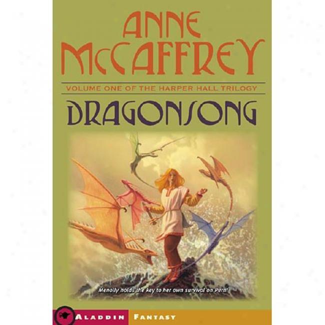 Dragonsong By Anne Mccaffrey, Iabn 0688860080