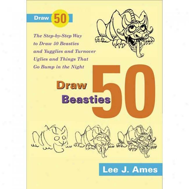 Draw Fifty Beasties By Lee J. Ames, Isbn 0385267673