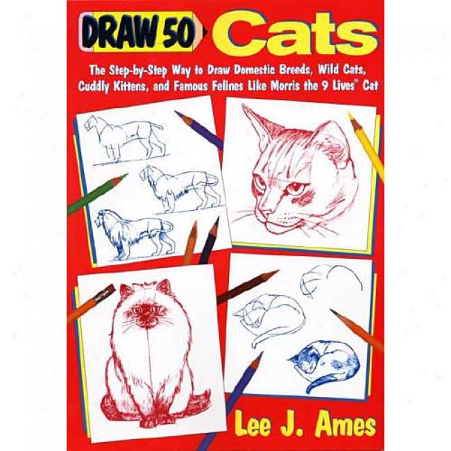 Draw Fifty Cats By Lee J. Ames, Isbn 0385246404
