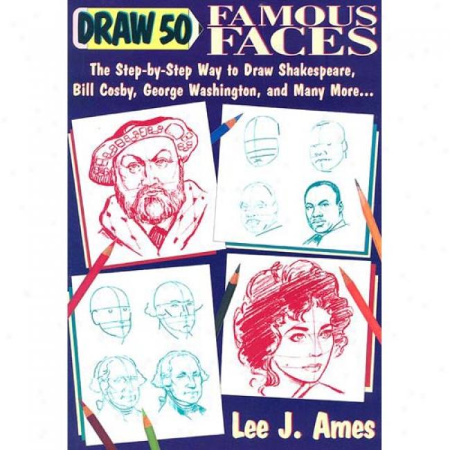Draw Fifty Famous Faces By Lee J. Ames, Isbn 0385234325