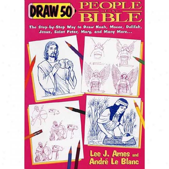 Draw Fifty People From The Bible By Lee J. Ames, Isbn 0385471629