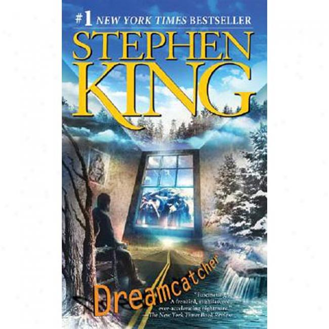 Dreamcatcher By Stephen King, Isbn 074343627x