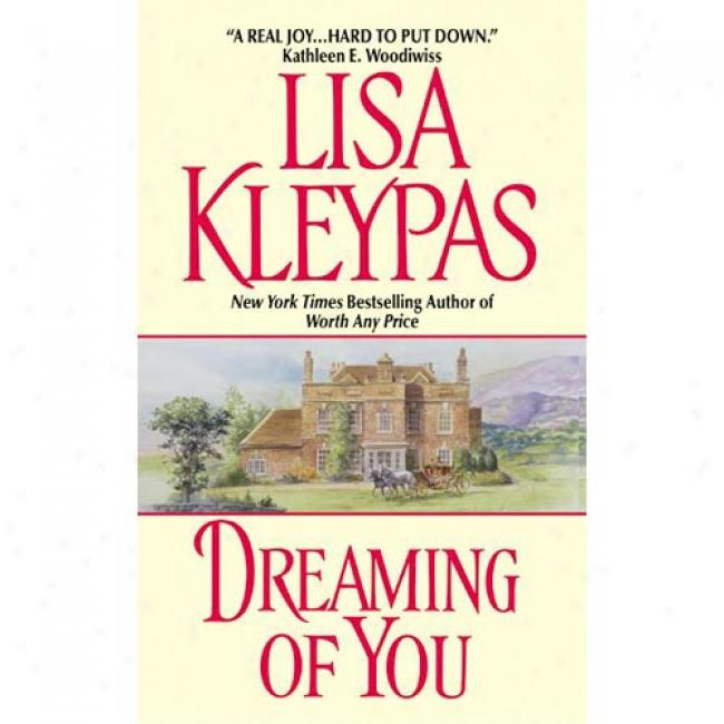 Dreaming Of You By Lisa Kleypas, Isbn 038077352x