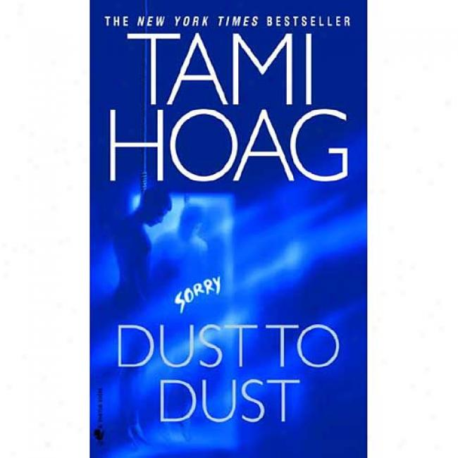 Dust To uDst By Tami Hoag, Isbn 0553582526