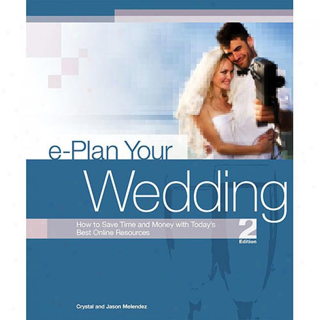E-plan Your Wedding: How To Svae Time And Coin  With Today's Best Online Resources