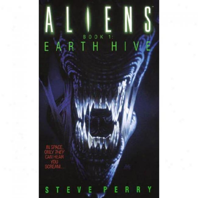 Earth Hive By Steve Perry, Isbn 0553561200