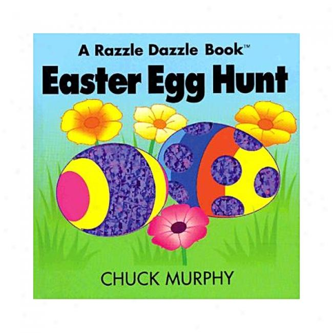 Easter Egg Hunt By Chuck Murphy, Isbn 0689822596