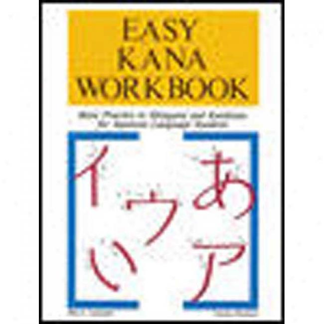 Easy Kana Workbook: Basic Practice In Hiragana And Katakana For Japanese Language Students By Rita Lampkin, Isbn 0844285323