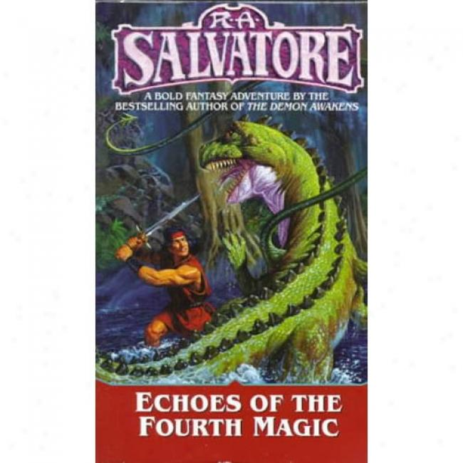 Echoes Of The Fourth Magic By R. A. Salvatore, Isbn 0345421914