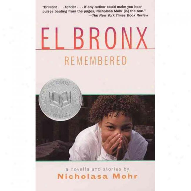 El Bronx Remembered: A Novella And Stories By Nicholasa Mohr, Isbn 0064471004