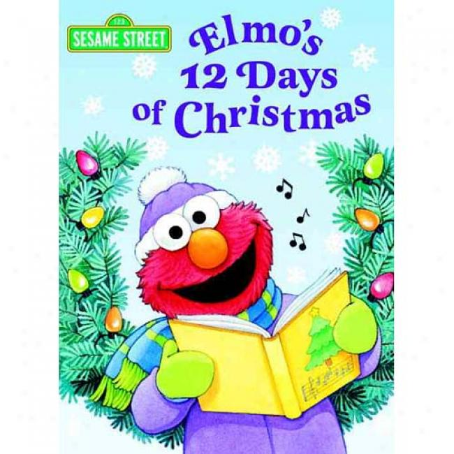 Elmo's 12 Days Of Christmas By Sarah Albee, Isbn 0375825061