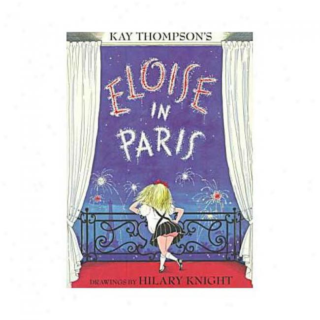 Eloise In Paris By Kay Thompson, Isbn 0689827040