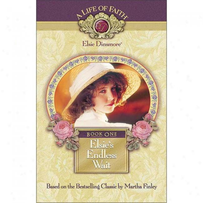 Elsie's Endless Wait By Martha Finley, Isbn 1928749011