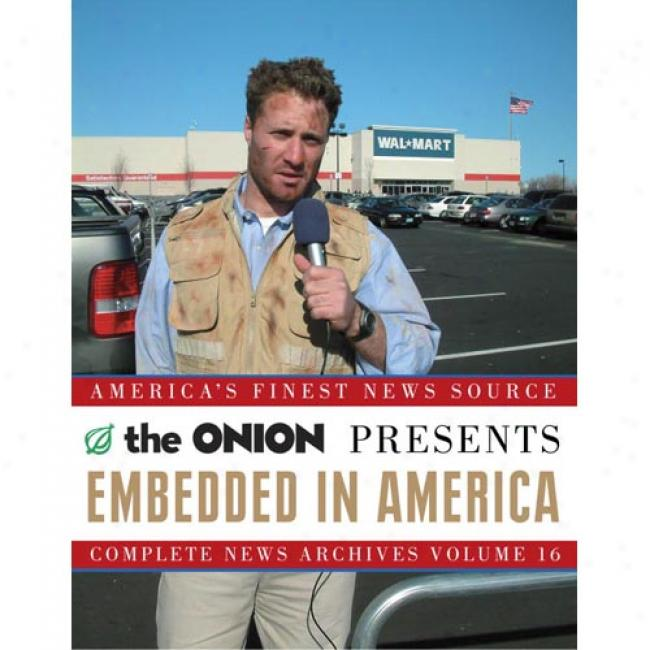 Embedded In Ameriica: The Onion Complete News Records Volume 16