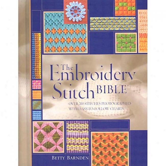 Embroidery Stitc Bible By Betty Barnden, Isbn 0873495101