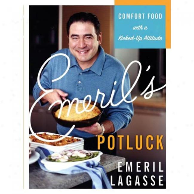 Emeril's Potluck: Comfort F0od By the side of A Kicked-up Attitude
