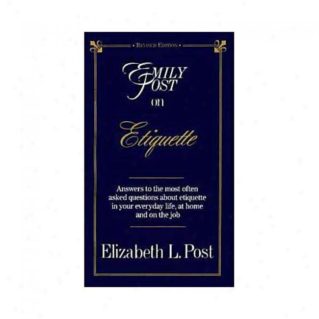 Emily Post On Prescribed form By Elizabeth L. Post, Isbn 0062740113