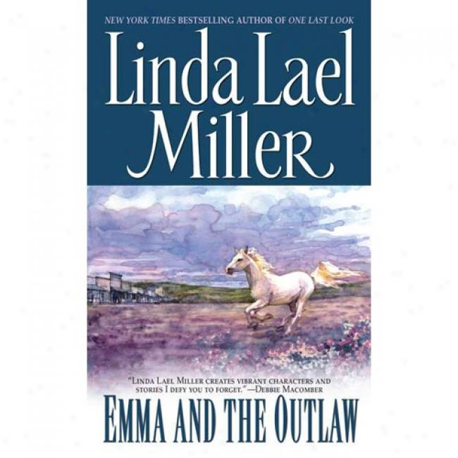 Emma And The Outlaw By Linda Lael Miller Isbn 0671676377