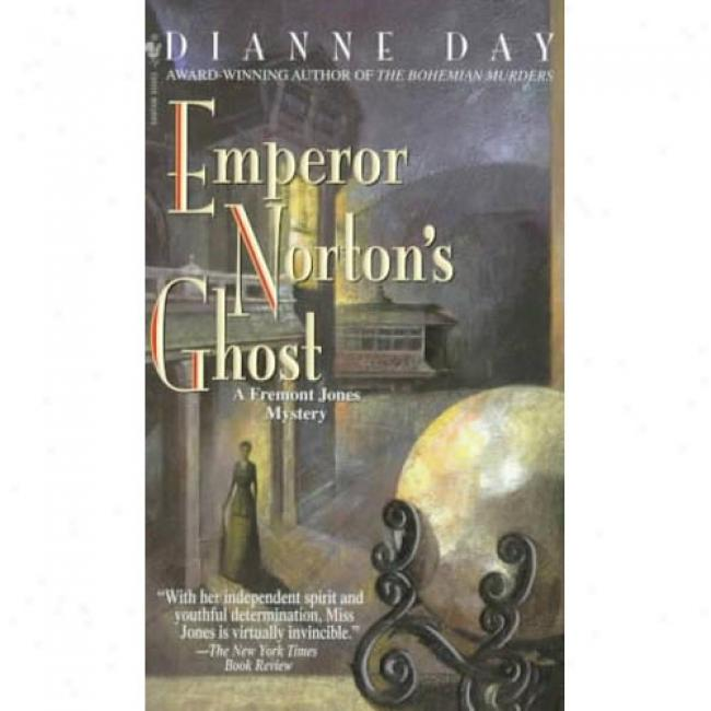 Emperor Norton's Ghost By Dianne Day, Isbn 0553580787