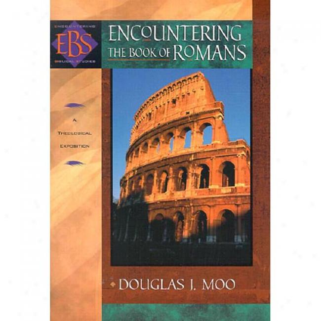Encountering The Book Of Romans: A Theological Survey By Douglas J. Moo, Isbn 080102546x